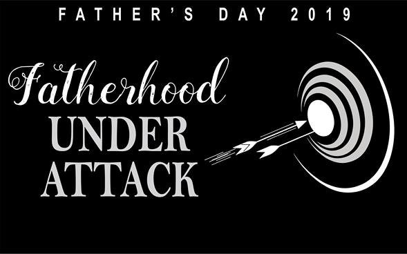 Fatherhood Under Attack