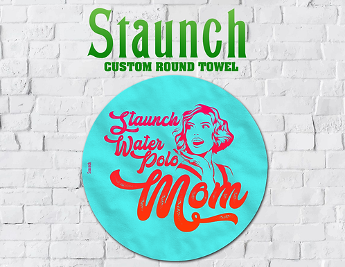 Staunch -Water Polo Mom Round Towel