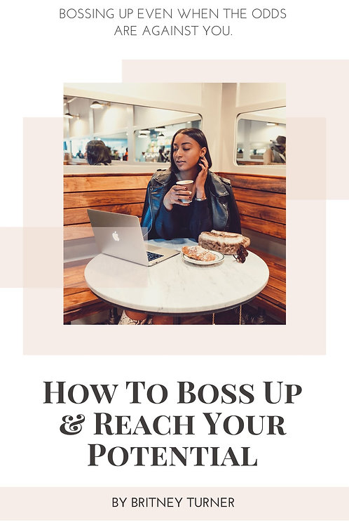 How To Boss Up & Reach Your Potential E-Book