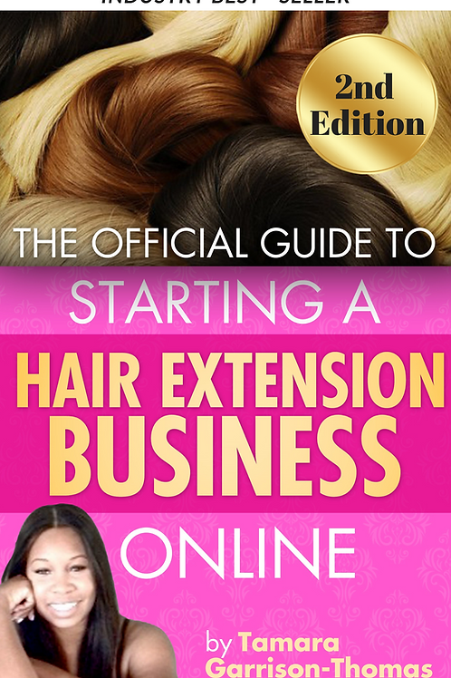 The Official Guide to Starting a Hair Extension Company Online & Workbook