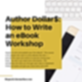 Author Dollar$_ How to Write an eBook We