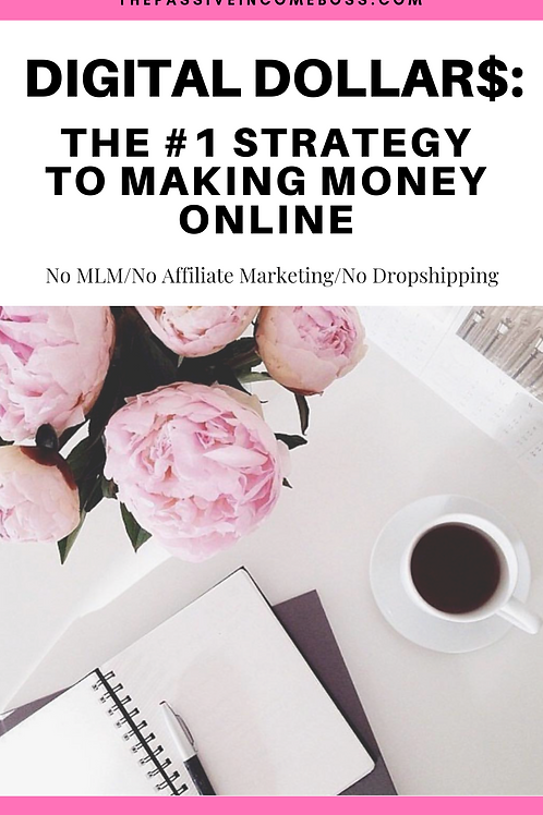 Digital Dollar$: The #1 Strategy to Making Money Online