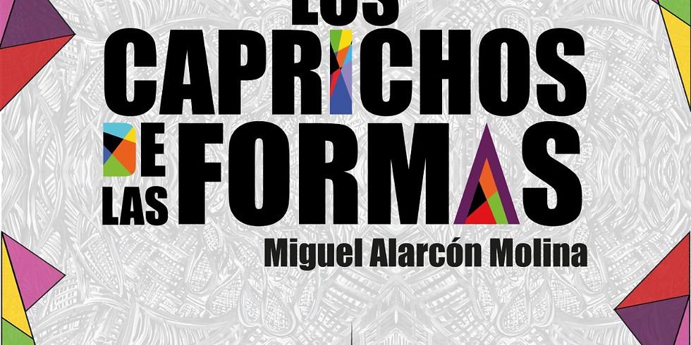 """Exposición: """"LOS CAPRICHOS DE LAS FORMAS"""""""