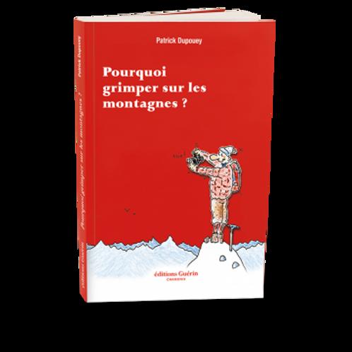 Pourquoi grimper les montagnes - Editions Guérin