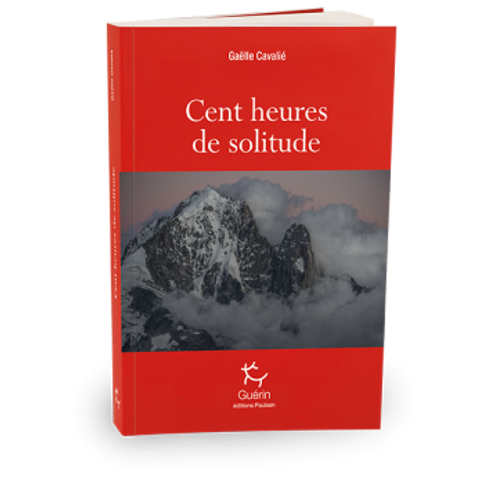 Cent heures de solitude - Editions Guérin