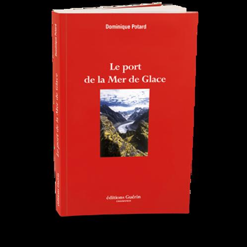 Le port de la mer de glace - Editions Guérin