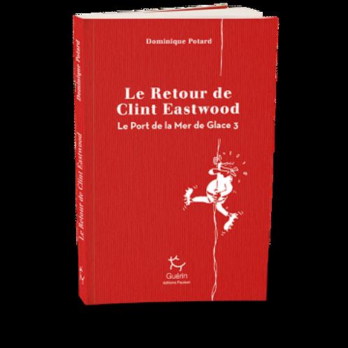 Le retour de Clint Eastwood - Editions Guérin