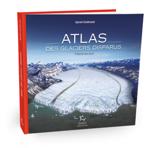 Atlas des glaciers disparus - Editions Guérin