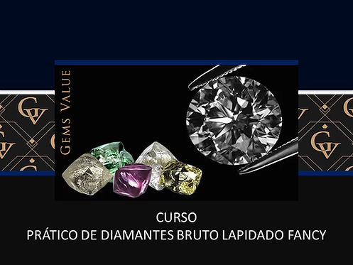 Curso Pratico Diamantes Bruto Lapidado Fancy