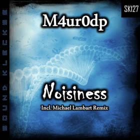 SK127 M4ur0dp - Noisiness