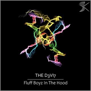 SK305 THE D3VI7 - Fluff Boyz In The Hood