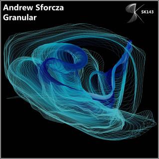 SK0143 Andrew Sforcza - Granular (03.08.2016)