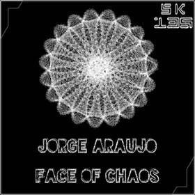 SK135 Jorge Araujo - Face of Chaos (25.05.2016)
