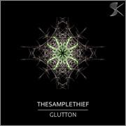 SK314 TheSampleThief - Glutton