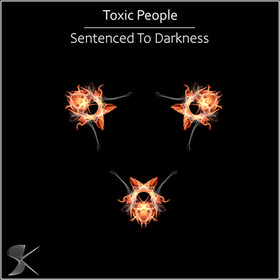 SK324 Toxic People - Sentenced To Darkness