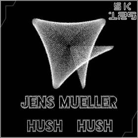 SK129 Jens Mueller - Hush Hush