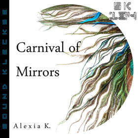 SK134 Alexia K. - Carnival of Mirrors (12.05.2016)