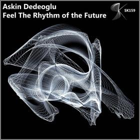SK159 Askin Dedeoglu - Feel the Rhythm of Future
