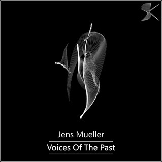 SK256 Jens Mueller - Voices Of The Past