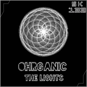 SK133 Ohrganic - The Lights (14.04.2016)