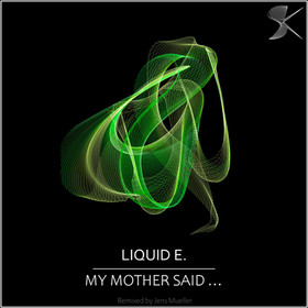 SK278 Liquid E. - My Mother Said…