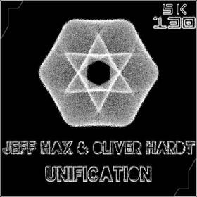 SK130 Jeff Hax & Oliver Hardt - Unification