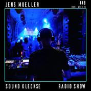 Sound Kleckse Radio Show 0448 - Jens Mue