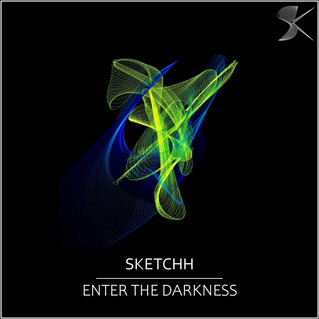 SK291 Sketchh - Enter The Darkness