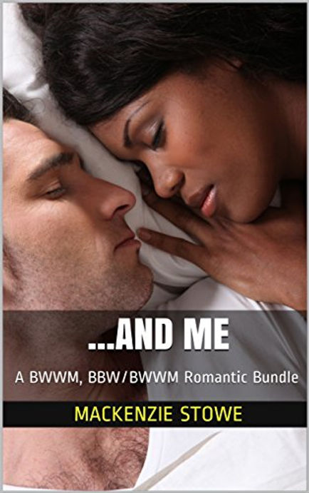 ...And Me: A BWWM, BBW/BWWM Romantic Bundle