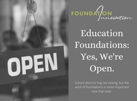 FYI: Education Foundations-Yes, We're Open.