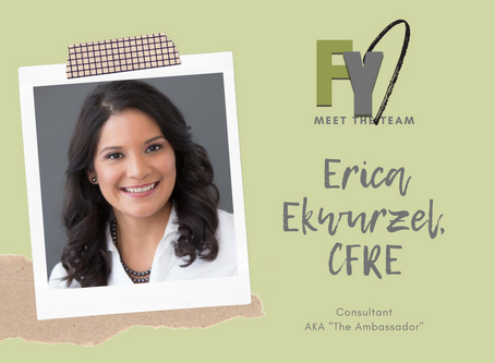 FYI: Meet the Team - Erica Ekwurzel, CFRE