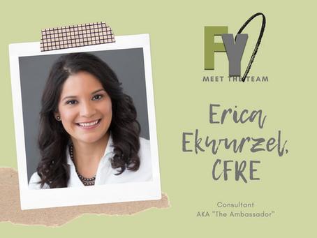 FYI: Meet the Team - Erica Ekwurzel, CFRE