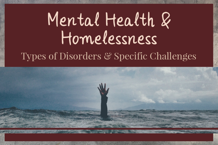 Mental Health & Homelessness: Disorders & Challenges