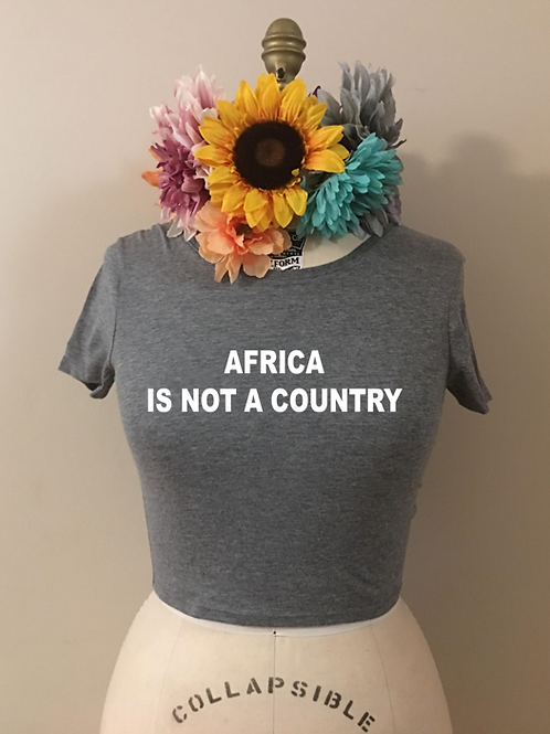 Africa is not a Country Crop Top