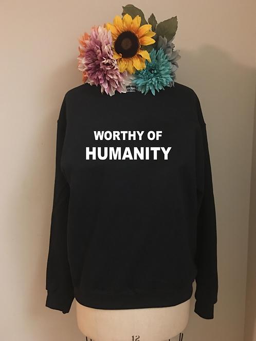 Worthy of Humanity Crewneck Sweatshirt