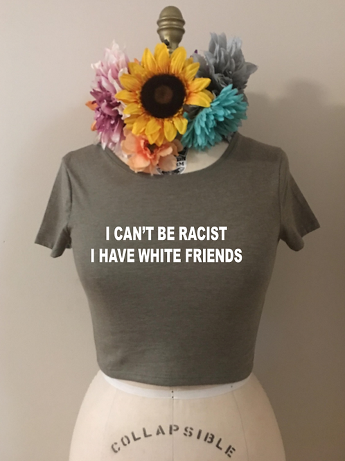 Can't Be Racist Crop Top