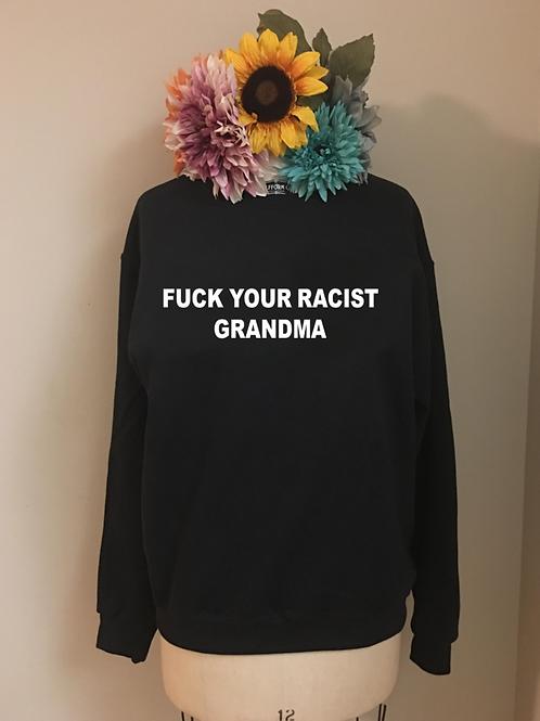 Fuck Your Racist Grandma Crewneck Sweatshirt