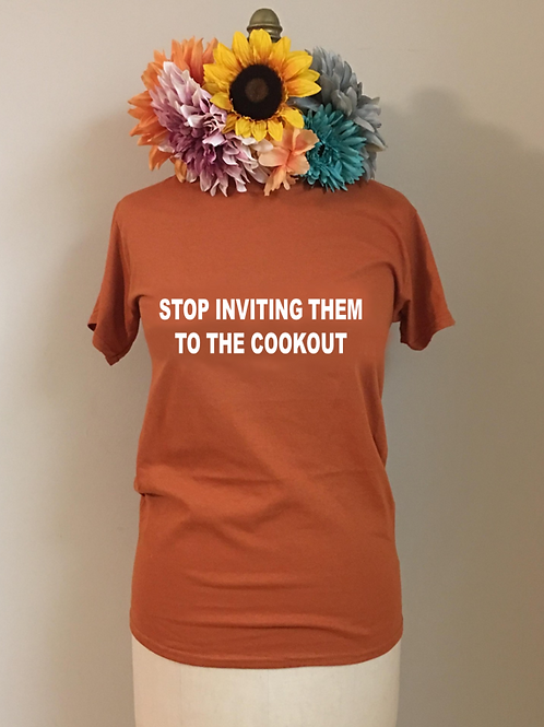 Stop Inviting Them to the Cookout Crewneck T-Shirt