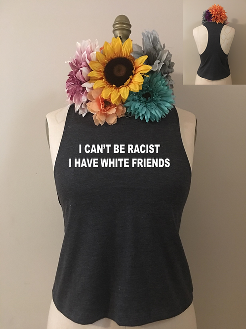 Can't Be Racist Crop Tank