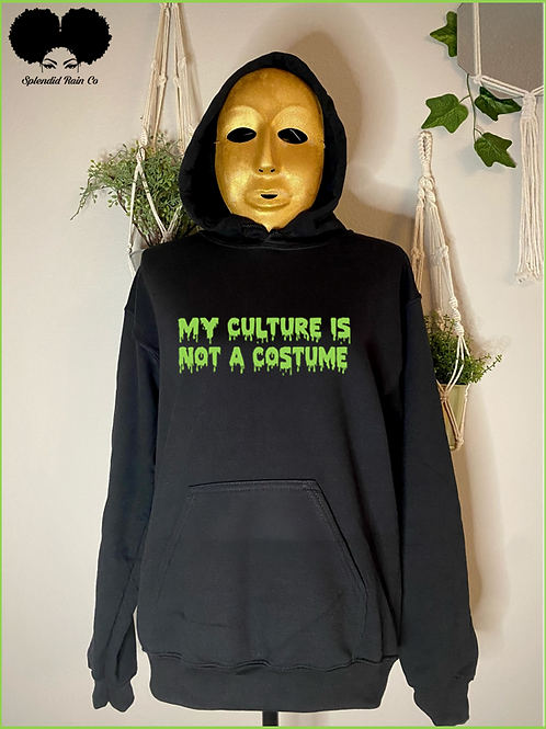 My Culture Is Not A Costume Hoodie