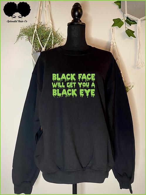 Black Face, Black Eye Crewneck Sweatshirt