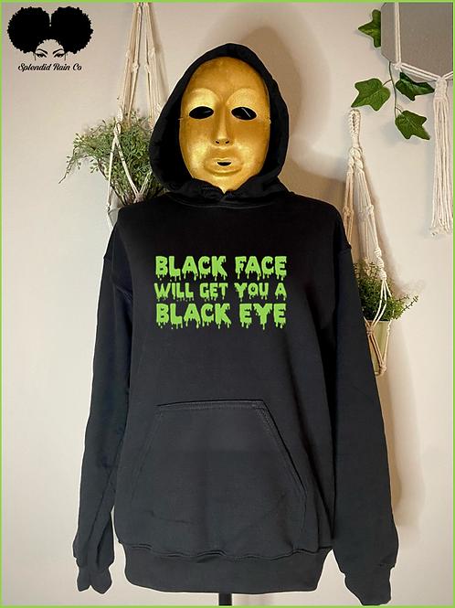 Black Face, Black Eye Hoodie
