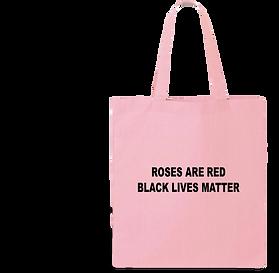 Roses Are Red Black Lives Matter Tote Bag