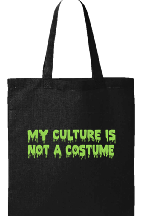 My Culture Is Not A Costume Tote Bag