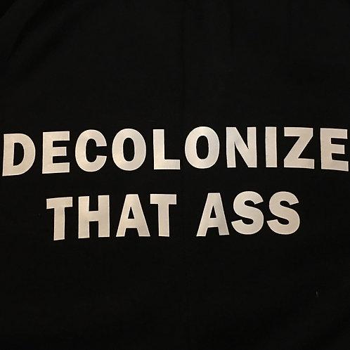 Decolonize That Ass Sweatpants