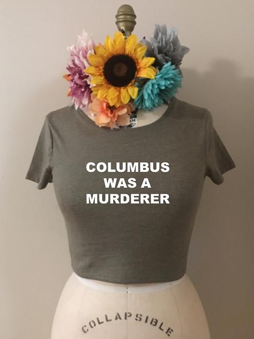 Columbus Was A Murderer Crop Top