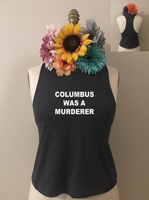 Columbus Was A Murderer Crop Tank