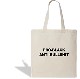 Pro-Black Anti-Bullshit Tote Bag