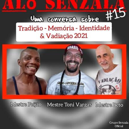 Alô Senzala # 15: Mestre Toni Vargas, Mestre Beto e Mestre Feijão [en portugais]