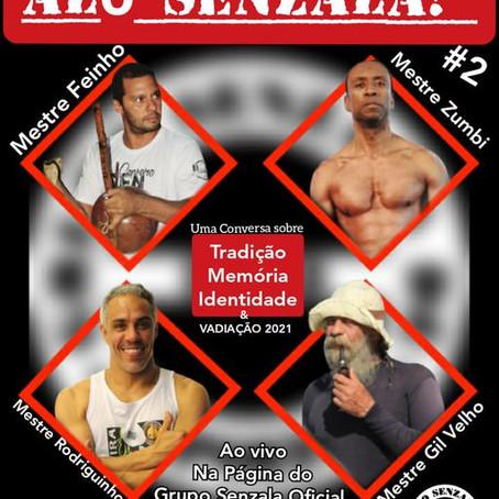 Alô Senzala # 2: mestres Zumbi, Rodriguinho, Feinho et Gil Velho [en portugais]